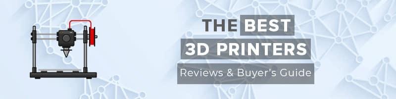 Best 3D Printers 2019